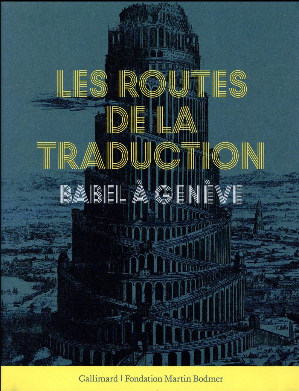 Les routes de la traduction ; Babel à Genève
