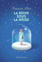 Vente EBooks : La reine sous la neige  - François Place