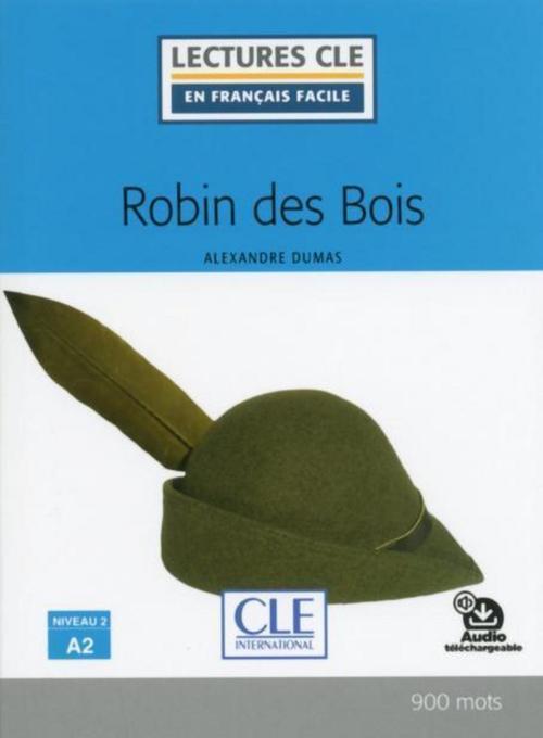 FLE ; Robin des bois ; niveau A2 (édition 2019)