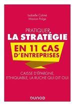 Pratiquer la stratégie en 11 cas d'entreprises  - Marion Polge - Isabelle Calmé