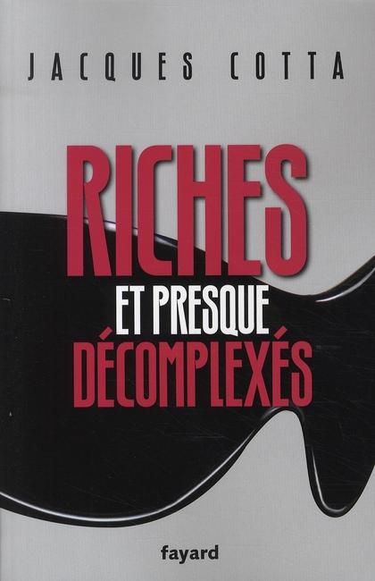 Riches et presque décomplexés