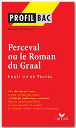 Perceval ou le roman du graal de Chrétien de Troyes