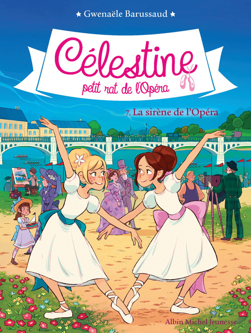 Célestine, petit rat de l'Opéra T.7 ; la sirène de l'Opéra