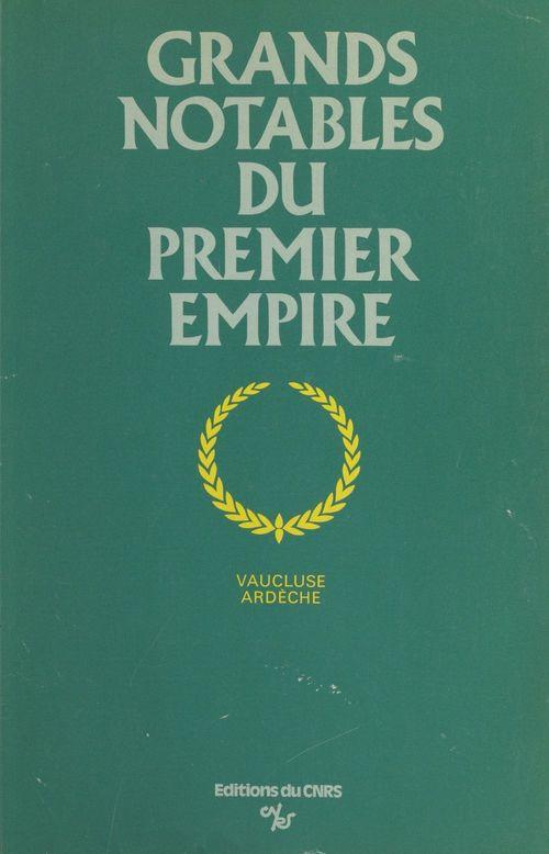 Grands notables du Premier Empire (1)  - Centre de recherches historiques