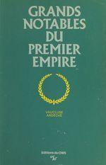 Grands notables du Premier Empire (1)