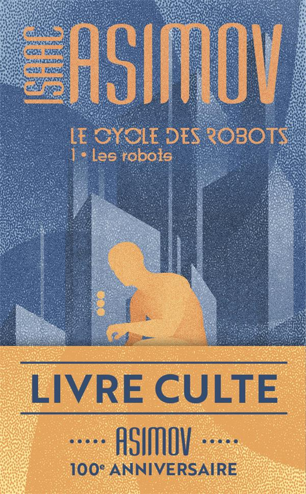 LE CYCLE DES ROBOTS T.1  -  LE CYCLE DES ROBOTS T.1