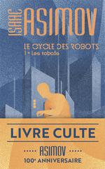 Le cycle des robots T.1 ; le cycle des robots t.1