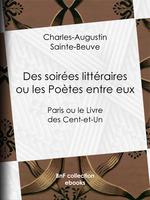 Vente EBooks : Des soirées littéraires ou les Poètes entre eux  - Charles-Augustin SAINTE-BEUVE