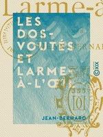 Vente Livre Numérique : Les Dos-Voutés et Larme-à-l'OEil  - Jean-Bernard