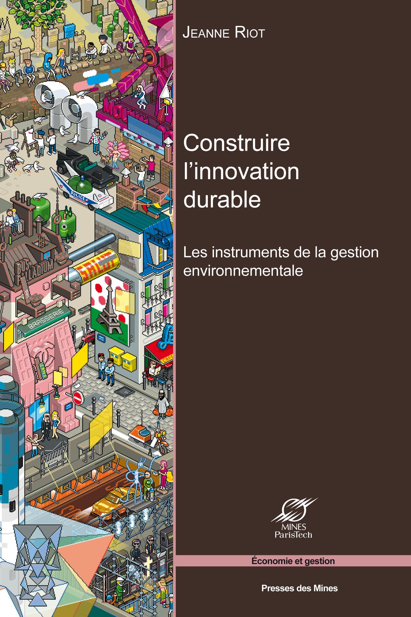 Construire l'innovation durable ; les instruments de la gestion environnementale