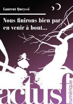 Vente EBooks : Nous finirons bien par en venir à bout...  - Laurent QUEYSSI