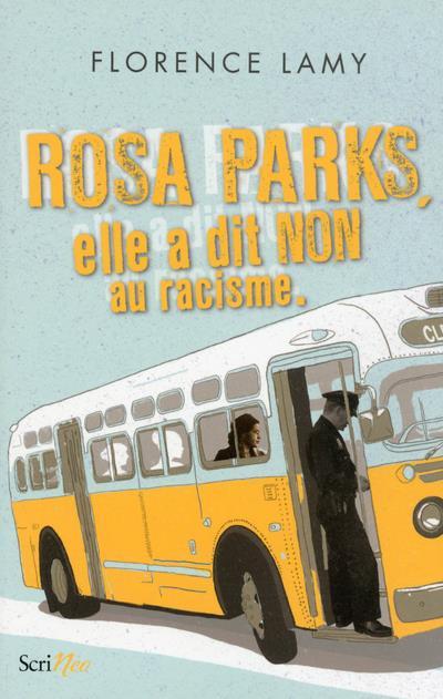 ROSA PARKS : ELLE A DIT NON AU RACISME