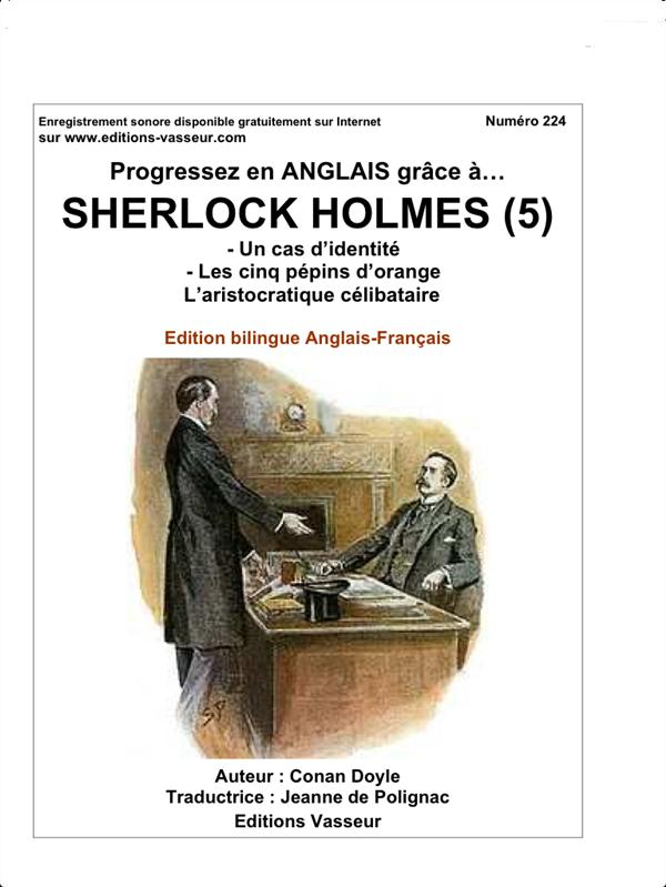 progressez en anglais grâce à... ; Sherlock Holmes t.5 ; un cas d'identité ; les cinq pépins d'orange ; l'aristocatie célibataire