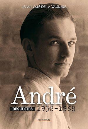 Des justes t.2 ; André 1938-1968