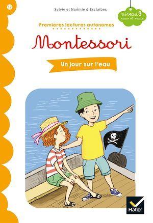 Premières lectures autonomes Montessori T.12 ; un jour sur l'eau