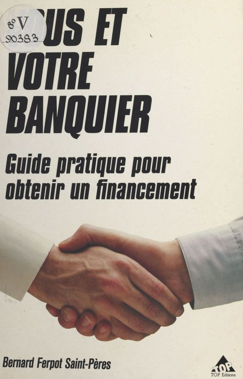 Vous et votre banquier