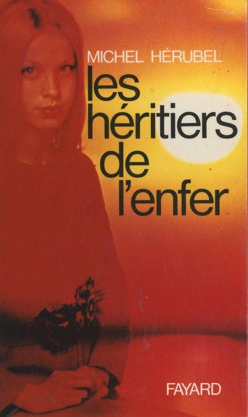Les héritiers de l'enfer  - Michel Hérubel