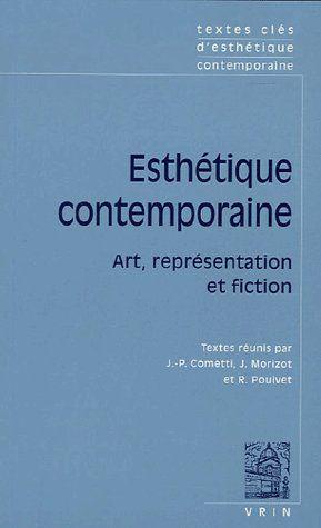 Esthétique contemporaine ; art, représentation et fiction