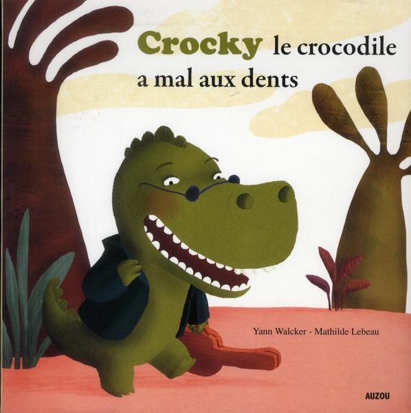 Crocky le crocodile a mal aux dents