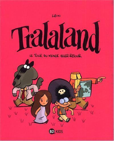 Tralaland T.2 ; le tour du monde aller-retour