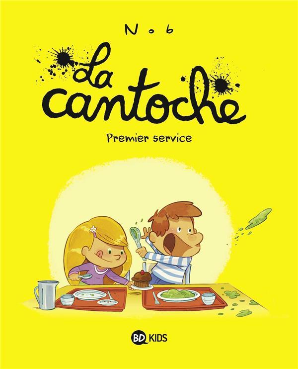 LA CANTOCHE T.1  -  PREMIER SERVICE Nob