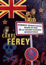 Vente EBooks : Comment devenir écrivain quand on vient de la gran  - Caryl Férey