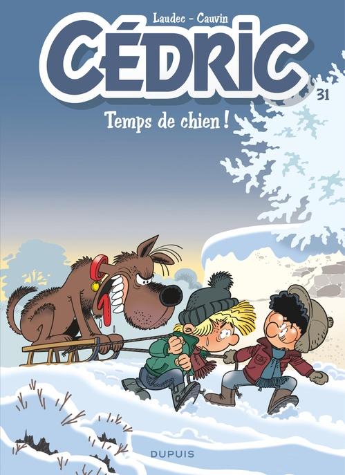 Cédric T.31 ; temps de chien !