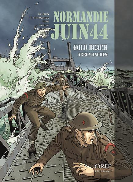 Normandie juin44 t.3 ; Gold Beach, Arromanches