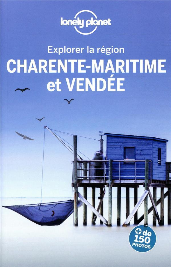 EXPLORER LA REGION  -  VENDEE ET CHARENTE-MARITIME (3E EDITION)