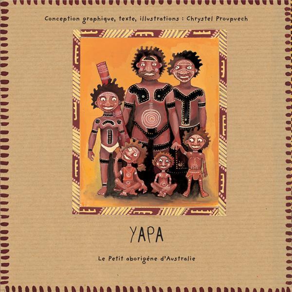 Yapa ; le petit aborigène d'Australie ; un livre-activités