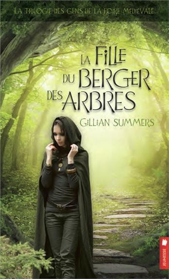 La trilogie des gens de la foire médiévale t.1 ; la fille du berger des arbres