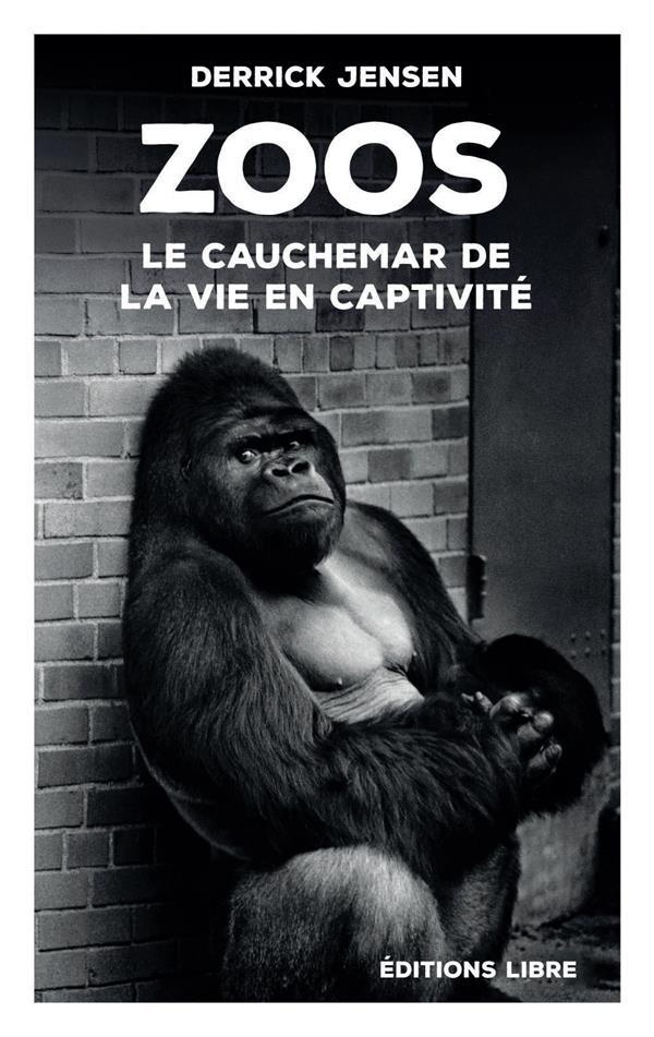 Zoos ; le cauchemar de la vie en captivité