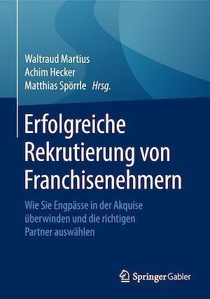 Erfolgreiche Rekrutierung von Franchisenehmern  - Matthias Sporrle  - Waltraud Martius  - Achim Hecker