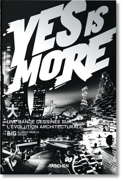 Yes Is More ; Une Bande Dessinee Sur L'Evolution Architecturale