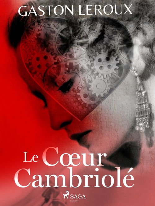 Vente EBooks : Le Coeur Cambriolé  - Gaston Leroux 1868-1927
