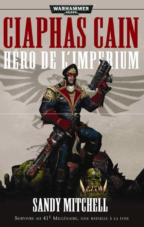 Ciaphas Cain, héro de l'imperium