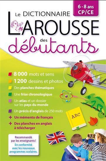 Le dictionnaire Larousse des débutants CP/CE ; 6-8 ans (édition 2016)