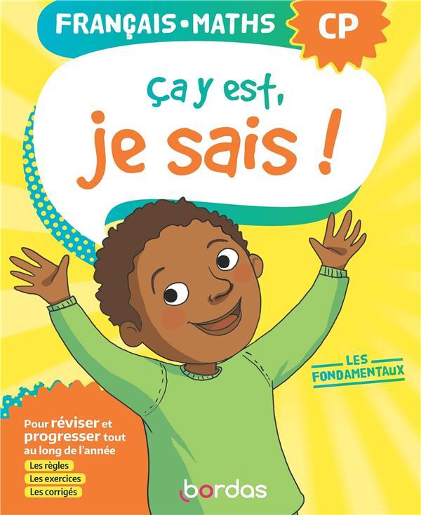 Ca Y Est, Je Sais ; Francais Mathematiques ; Cp ; Les Fondamentaux (Edition 2020)