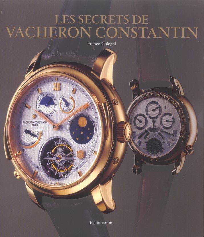 Les secrets de vacheron constantin - 250 ans d'histoire ininterrompue, catalogue de montres depuis 1