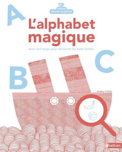 l'alphabet magique ; avec une loupe pour découvrir les mots cachés