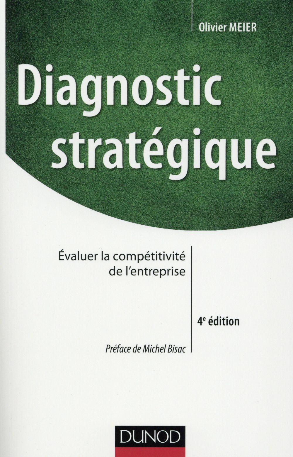 Diagnostic stratégique (4e édition) ; évaluer la compétitivité de l'entreprise