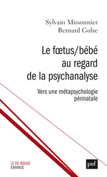 Vente EBooks : Le Foetus/Bébé au regard de la psychanalyse  - Bernard Golse - Sylvain Missonier