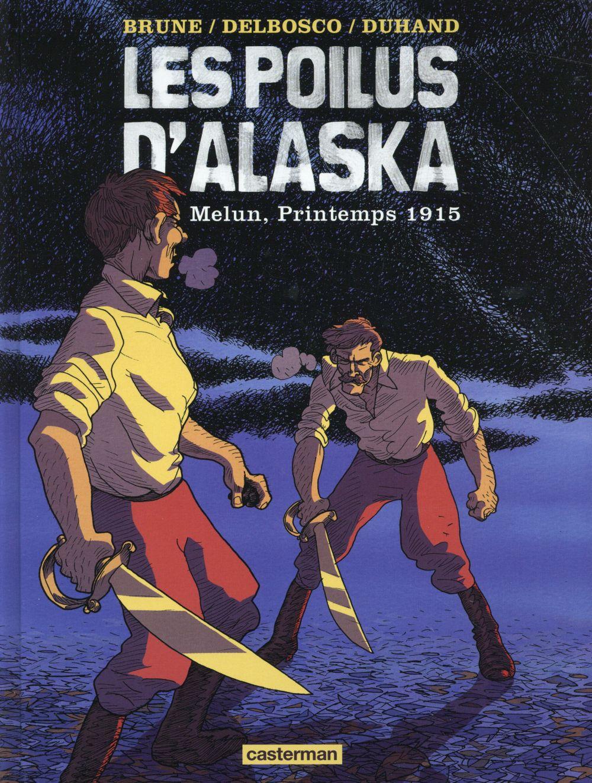 Les poilus d'Alaska t.2 ; Melun