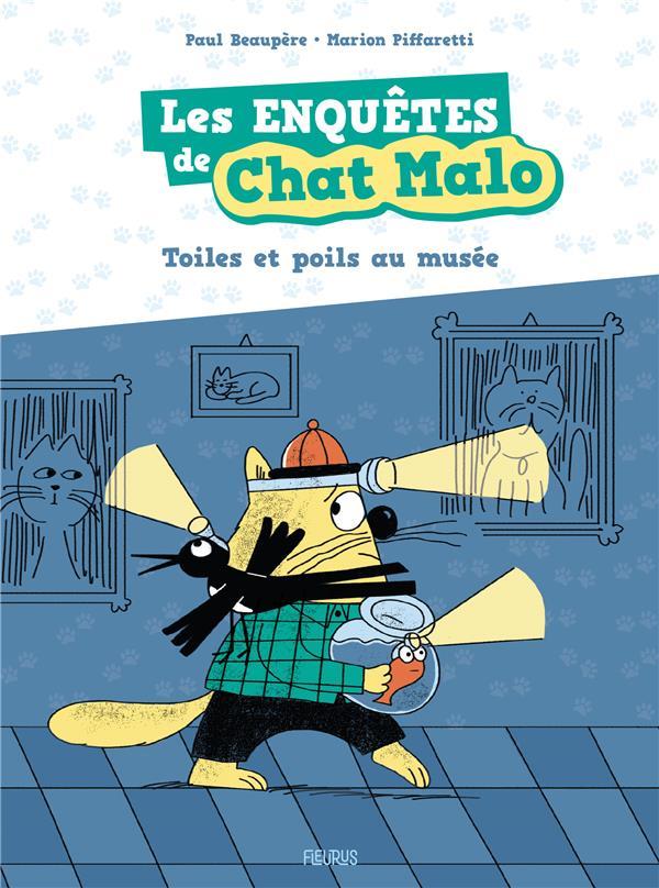 LES ENQUETES DE CHAT MALO T.2  -  TOILES ET POILS AU MUSEE