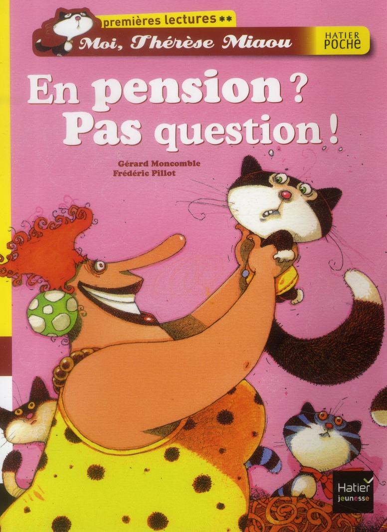 Moi, Thérèse Miaou ; en pension ? pas question !