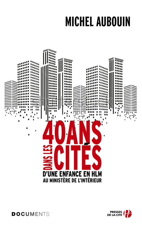 40 ans dans les cités  - Michel AUBOUIN