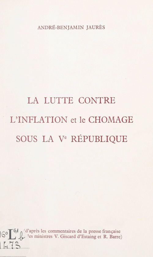 La lutte contre l'inflation et le chômage sous la Ve République