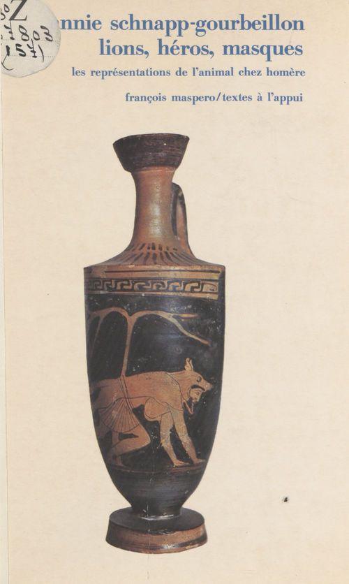 Lions, héros, masques ; les représentations de l'animal chez Homère