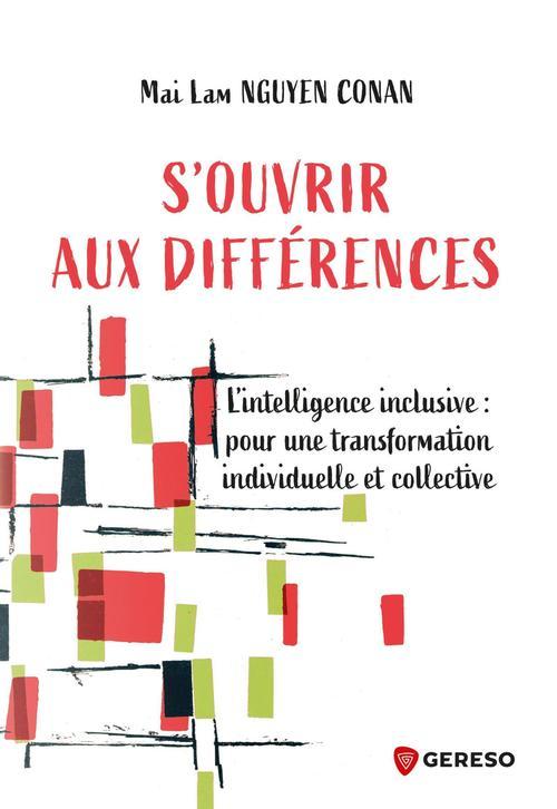 S'ouvrir aux différences ; l'intelligence inclusive : pour une transformation individuelle et collective