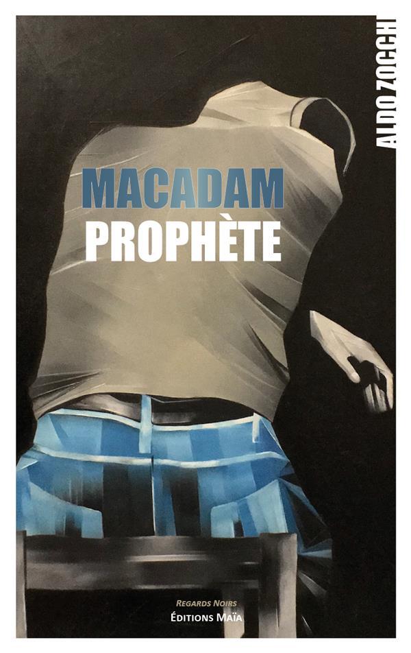 Macadam prophète